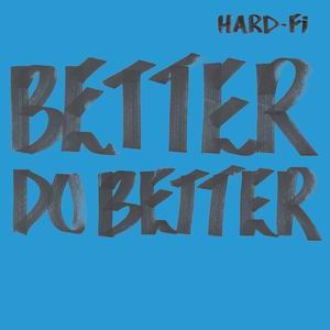 Hard-Fi_-_Better_do_better_-_Promo